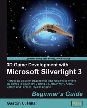 3D Game Development with Microsoft Silverlight 3 Beginner's Guide
