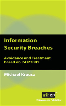 Information Security Breaches: Avoidance and Treatment based on ISO27001