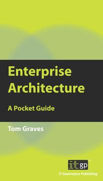 Enterprise Architecture: A Pocket Guide