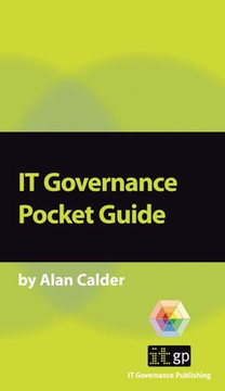 IT Governance: A Pocket Guide