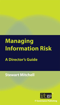 Managing Information Risk: A Director's Guide