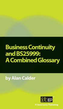 Business Continuity and BS25999: A Combined Glossary