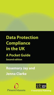 Data Protection Compliance in the UK, Second Edition