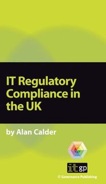 IT Regulatory Compliance in the UK