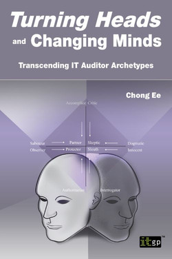 Turning Heads and Changing Minds - Transcending IT Auditor Archetypes