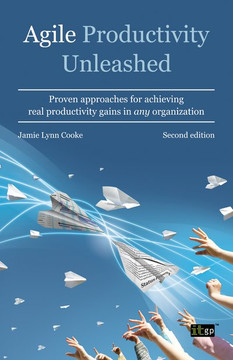 Agile Productivity Unleashed, 2nd Edition