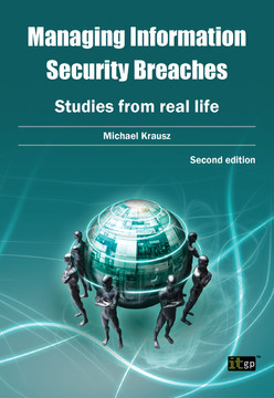 Managing Information Security: Studies from real life