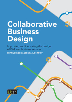 Collaborative Business Design: Improving and innovating the design of IT-driven business services