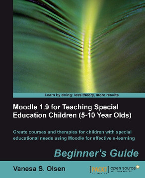 Moodle 1.9 for Teaching Special Education Children (5-10 Year Olds)