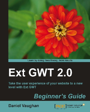 Ext GWT 2.0 Beginner's Guide
