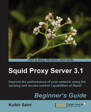 Squid Proxy Server 3.1 Beginner's Guide