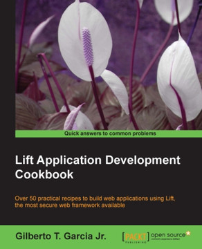Lift Application Development Cookbook