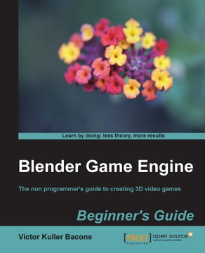 Blender Game Engine Beginner's Guide