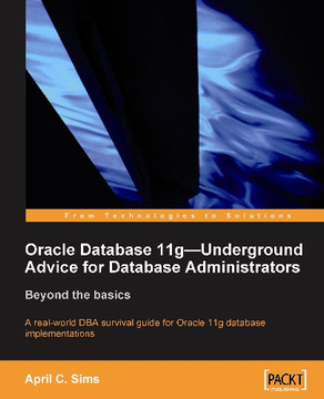 Oracle Database 11g—Underground Advice for Database Administrators