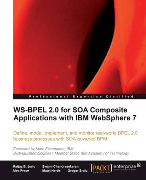 WS-BPEL 2.0 for SOA Composite Applications with IBM WebSphere 7