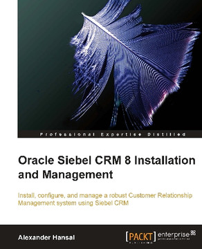 Oracle Siebel CRM 8 Installation and Management