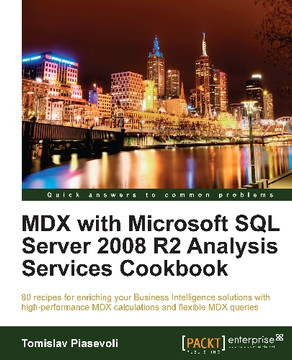 MDX with Microsoft SQL Server 2008 R2 Analysis Services: Cookbook