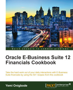 Oracle E-Business Suite 12 Financials Cookbook