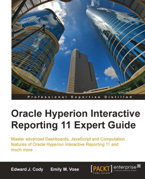 Oracle Hyperion Interactive Reporting 11 Expert Guide