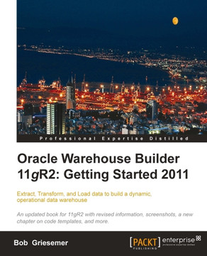 Oracle Warehouse Builder 11gR2: Getting Started 2011