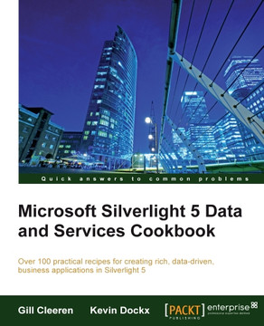 Microsoft Silverlight 5 Data and Services Cookbook