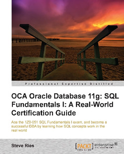 OCA Oracle Database 11g: SQL Fundamentals I: A Real-World Certification Guide