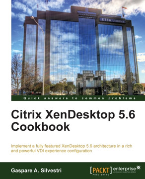 Citrix XenDesktop 5.6 Cookbook