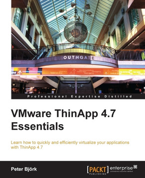 VMware ThinApp 4.7 Essentials