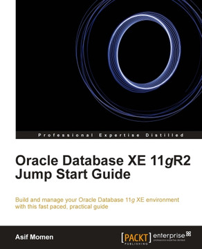 Oracle Database XE 11gR2 Jump Start Guide