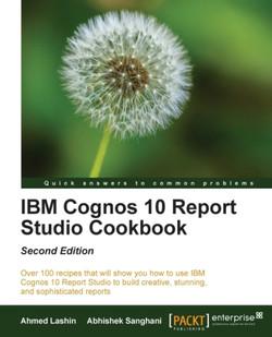 IBM Cognos 10 Report Studio Cookbook - Second Edition