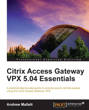 Citrix Access Gateway VPX 5.04 Essentials