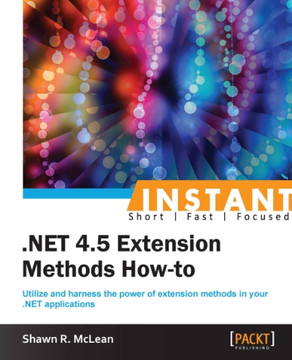 Instant .NET 4.5 Extension Methods How-to
