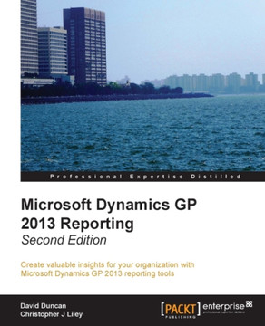 Microsoft Dynamics GP 2013 Reporting - Second Edition