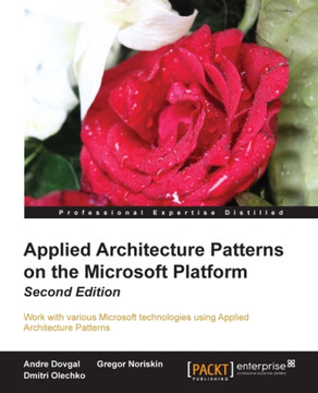 Applied Architecture Patterns on the Microsoft Platform - Second Edition