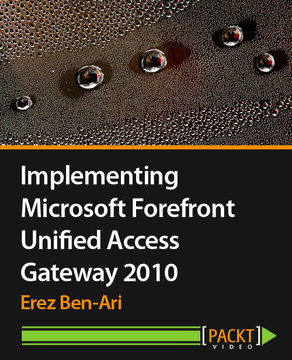 Implementing Microsoft Forefront Unified Access Gateway 2010