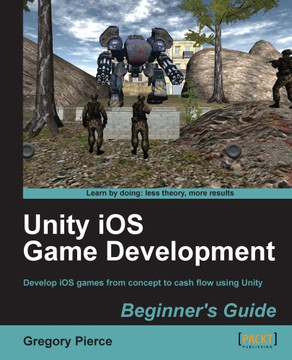 Unity iOS Game Development Beginner's Guide