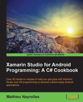 Xamarin Studio for Android Programming: A C# Cookbook