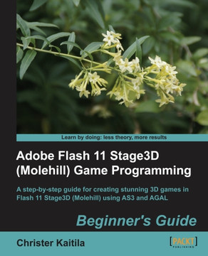 Adobe Flash 11 Stage3D (Molehill) Game Programming