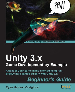 Unity 3.x Game Development by Example