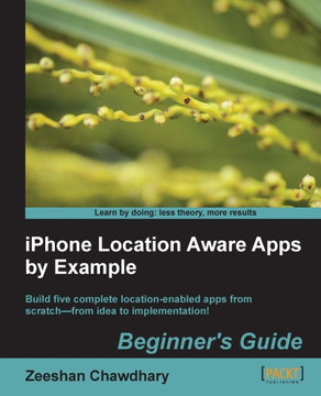 iPhone Location Aware Apps by Example