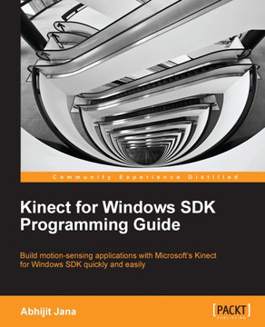 Kinect for Windows SDK Programming Guide [Book]
