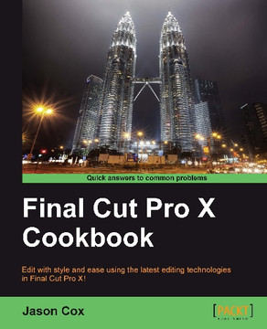 Final Cut Pro X Cookbook