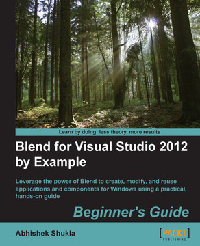 Blend for Visual Studio 2012 by Example : Beginner's Guide
