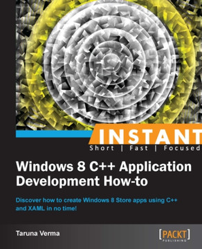 Instant Windows 8 C++ Application Development How-to