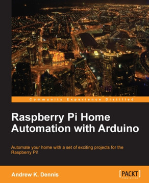 Raspberry Pi Home Automation with Arduino [Book]