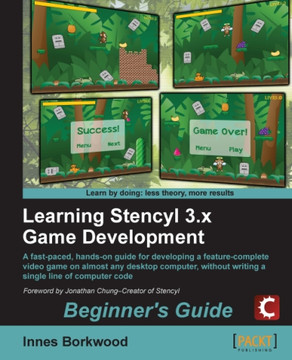 Learning Stencyl 3.x Game Development Beginner's Guide