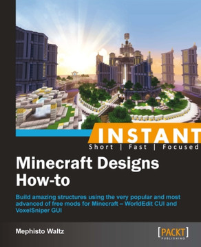 Instant Minecraft Designs How-to [Book]