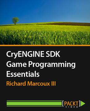 CryENGINE SDK Game Programming Essentials