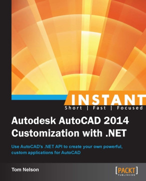 Instant Autodesk AutoCAD 2014 Customization with .NET