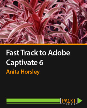 Fast Track to Adobe Captivate 6